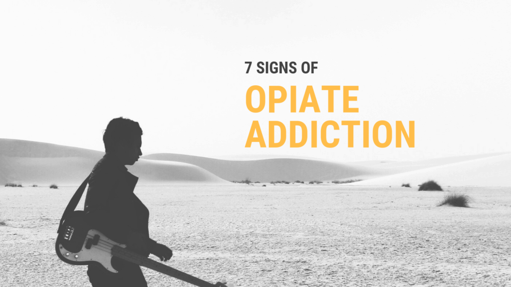 7 Signs of Opiate Addiction